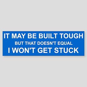 Built Tough Got Stuck