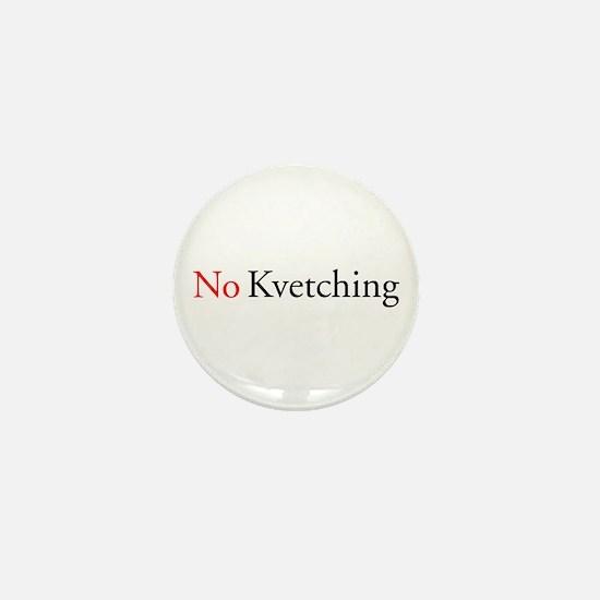 No Kvetching Mini Button