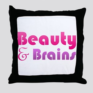 Just Beauty and Brains Throw Pillow