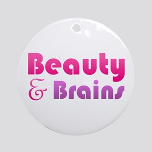 Just Beauty and Brains Ornament (Round)
