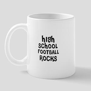 HIGH SCHOOL FOOTBALL ROCKS Mug
