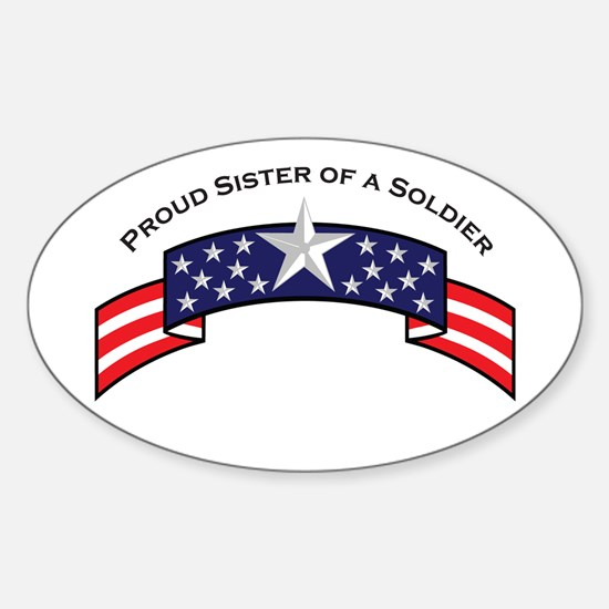 Proud Sister of a Soldier Sta Oval Decal