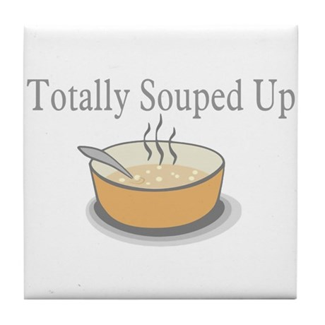 Totally Souped Up Tile Coaster