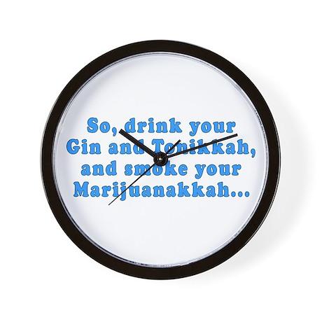 'Gin and Tonikkah, Marijuanakkah' Wall Clock