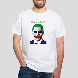 Obama - Why So Socialist? White T-Shirt