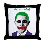 Obama - Why So Socialist? Throw Pillow