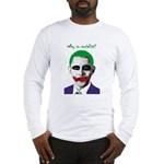 Obama - Why So Socialist? Long Sleeve T-Shirt