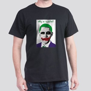 Obama - Why So Socialist? Dark T-Shirt
