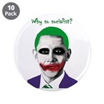 "Obama - Why So Socialist? 3.5"" Button (10 pac"