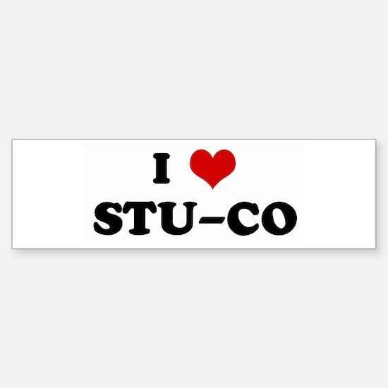I Love STU-CO Bumper Bumper Bumper Sticker