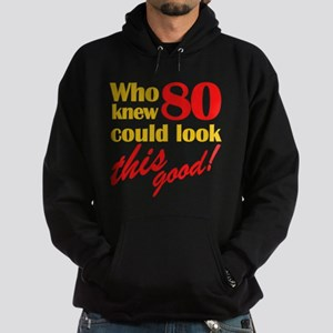 Funny 80th Birthday Gag Gifts Hoodie (dark)