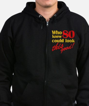 Funny 80th Birthday Gag Gifts Zip Hoodie (dark)