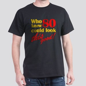 Funny 80th Birthday Gag Gifts Dark T-Shirt