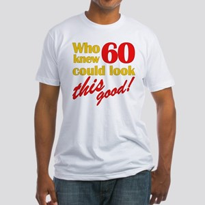 Funny 60th Birthday Gag Gifts Fitted T-Shirt