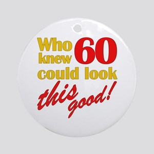 Funny 60th Birthday Gag Gifts Ornament (Round)