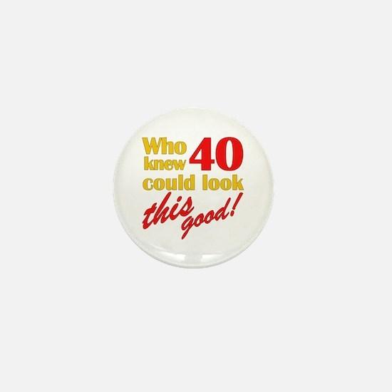 Funny 40th Birthday Gag Gifts Mini Button