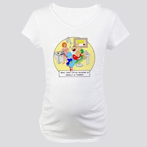 ... little sucker is really i Maternity T-Shirt
