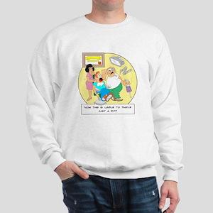 ... this is liable to tingle Sweatshirt