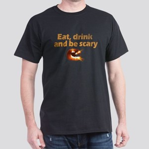 Eat, Drink and Be Scary Dark T-Shirt