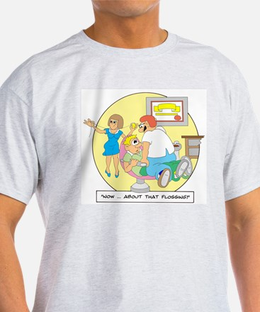 Now ... about that flossing. T-Shirt