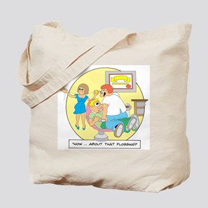 Now ... about that flossing. Tote Bag