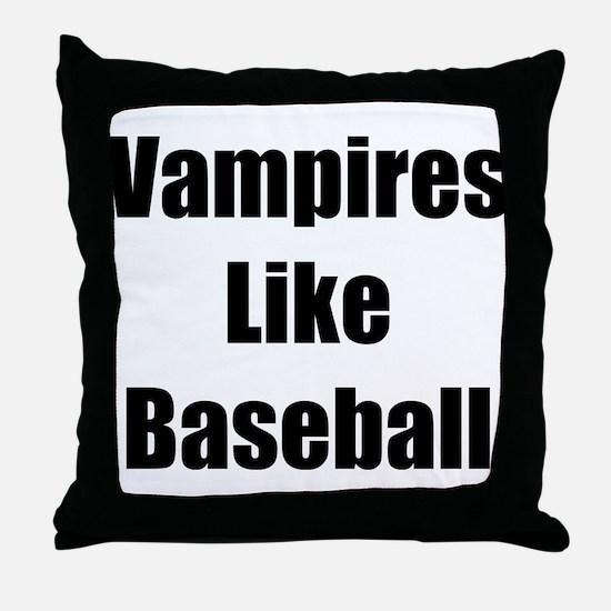 """""""Vampires Like Baseball"""" Throw Pillow"""