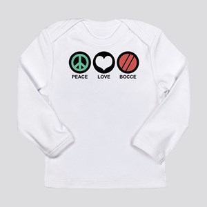 Peace Love Bocce Long Sleeve T-Shirt
