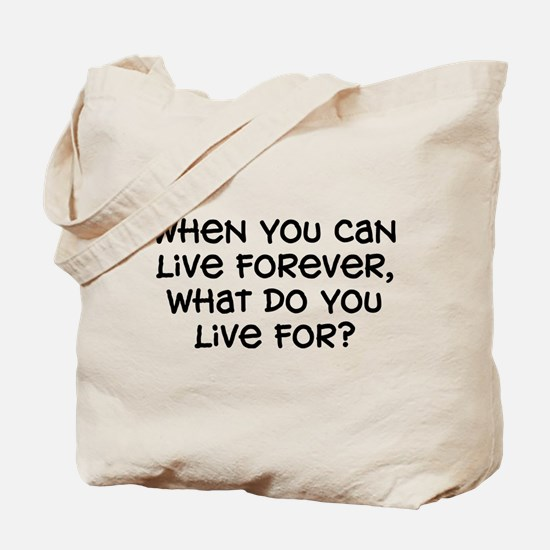 """""""What Do You Live For"""" Tote Bag"""