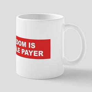 freedom is single payer Mug