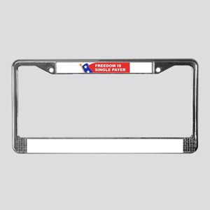 freedom is single payer License Plate Frame