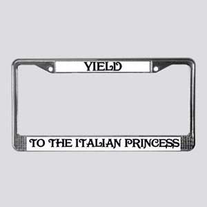 Yield to the Italian Princess License Plate Frame