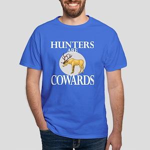 Hunters are cowards Dark T-Shirt