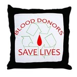 Blood Donors Save Lives Throw Pillow