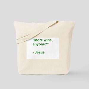 More wine, anyone? - Jesus Tote Bag