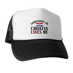 Somebody In Croatia Trucker Hat
