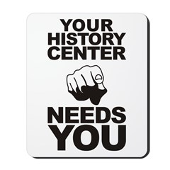 History Center Needs You Mousepad