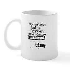 Mother Brother Desire Time Mug