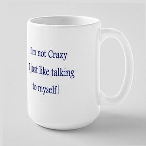 I'm not crazy I just like talking to myself! Large