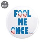 "Fool Me Once... 3.5"" Button (10 pack)"