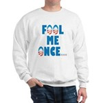 Fool Me Once... Sweatshirt