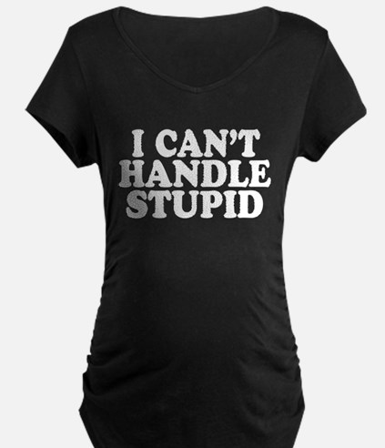 Can't Handle Stupid T-Shirt