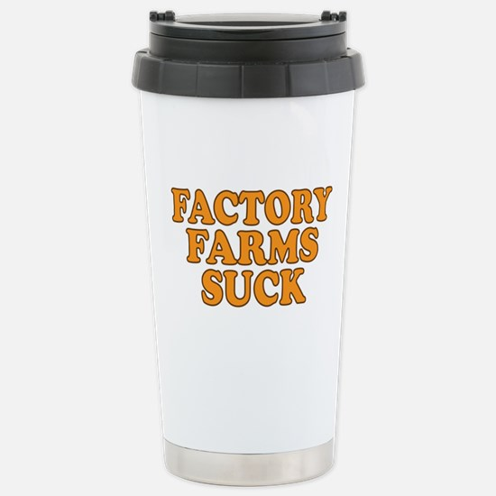 Factory Farms Suck Stainless Steel Travel Mug