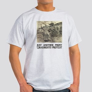 Another Phony Grassroots Protest Light T-Shirt