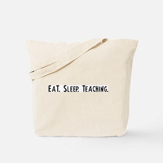 Eat, Sleep, Teaching Tote Bag