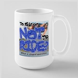 KP Not Ride? Large Mug