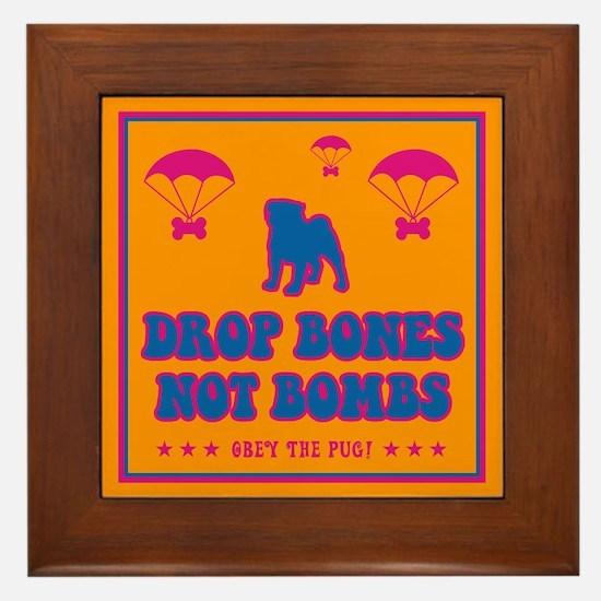 Drop Bones Not Bombs! Pug Framed Tile