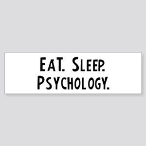 Eat, Sleep, Psychology Bumper Sticker