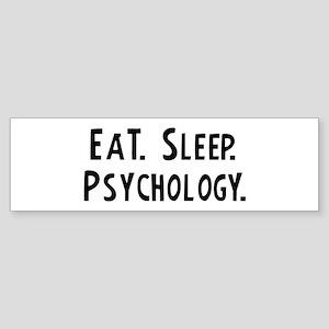 Eat, Sleep, Psychology Bumper Sticker