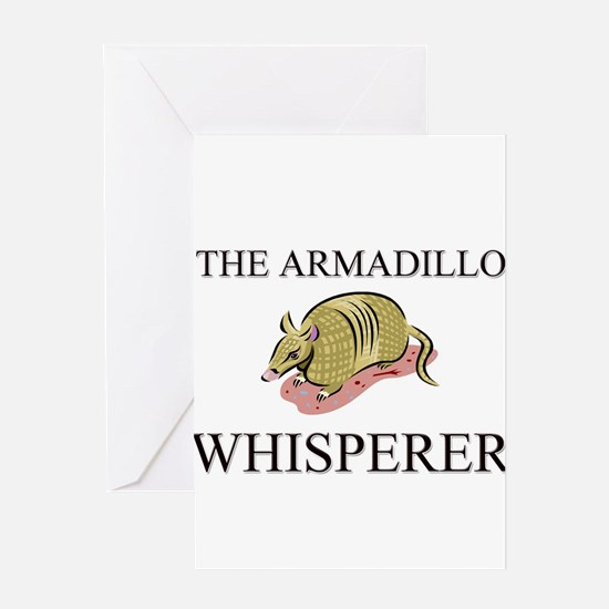 The Armadillo Whisperer Greeting Cards