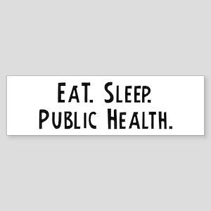 Eat, Sleep, Public Health Bumper Sticker